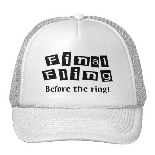 Fling final antes del anillo gorras