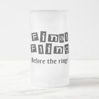 ¡Fling final antes del anillo! Taza De Cristal