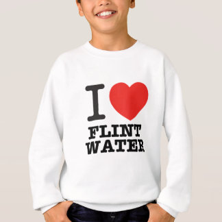 FlintWaterT.png Sweatshirt