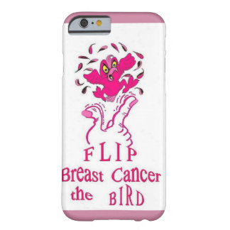 Flip Breast Cancer the Bird Barely There iPhone 6 Case