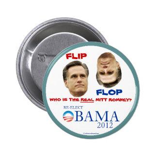 Flip Flop Anti-Romney Re-Elect OBAMA 2012 politica Pinback Button