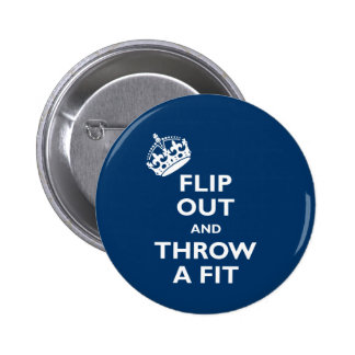 Flip Out & Throw a Fit Button