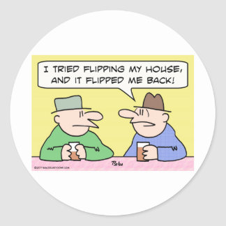 flipped house back mortgates classic round sticker