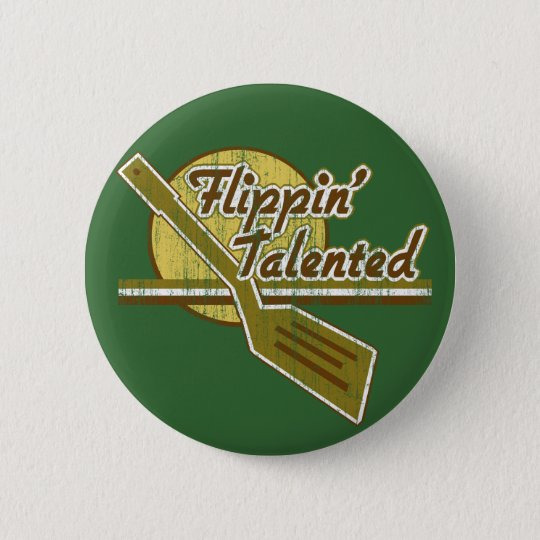 Flippin' Talented Pinback Button