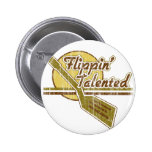 Flippin' Talented Pinback Buttons