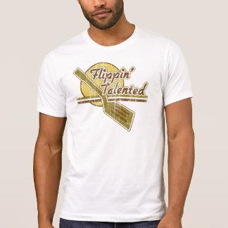Flippin  Talented T Shirt