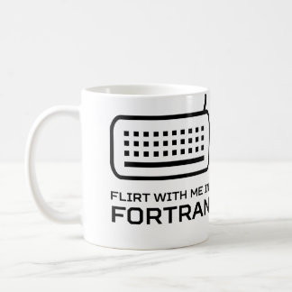 Flirt with Me in Fortran Coffee Mug