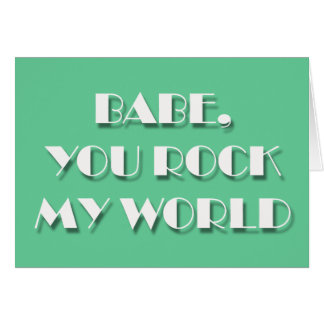 Flirting cards - BABE, YOU ROCK MY WORLD