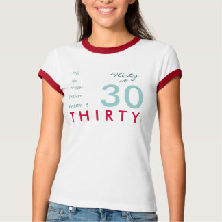 Flirty at 30 Birthday Ringer T-Shirt