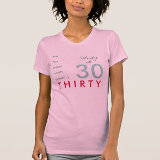 Flirty at 30 Birthday T-Shirt (Pink)