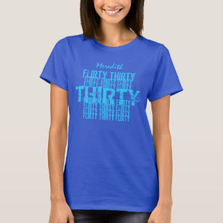 Flirty Thirty (30) Birthday ROYAL BLUE T-Shirt