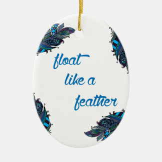 Float Like a Feather Ceramic Ornament