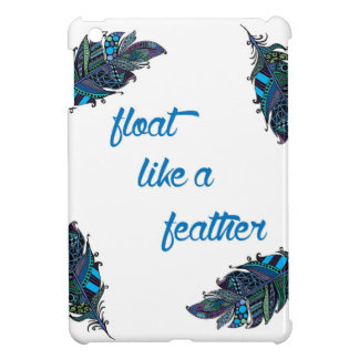 Float Like a Feather Cover For The iPad Mini