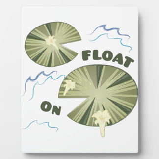 Float On Plaque