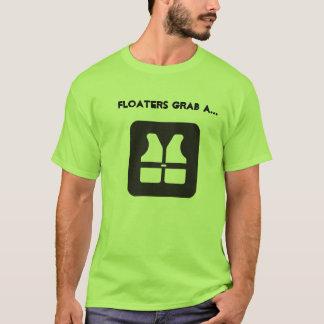 Floaters Grab a Life Vest T-Shirt