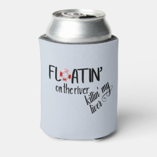 Floating on the River Funny Tubing Summer Can Cooler
