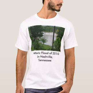 Flood Sunday May 2, 2010 in Hermitage 136, Surv... T-Shirt