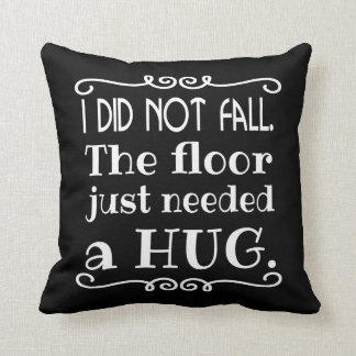 Floor Hug Funny Throw Pillow