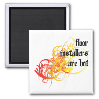 Floor Installers Are Hot Magnet