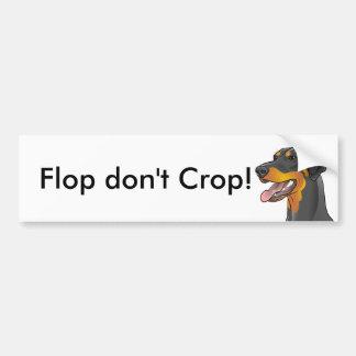 Flop don't Crop! Doberman Natural Uncropped Bumper Sticker
