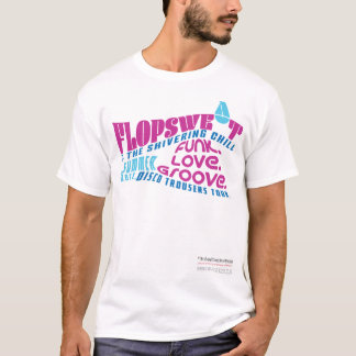 Flopsweat & the Shivering Chill Concert T-Shirt
