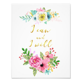 Floral and Gold Calligraphy I Can and I Will Quote Photo Print