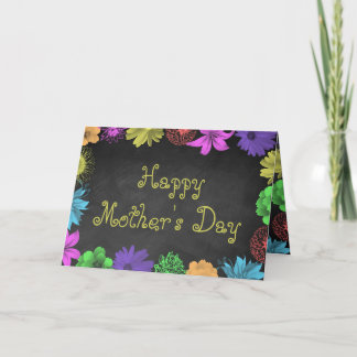 Floral Brights On Chalkboard Happy Mother's Day Card