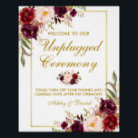 "Floral Burgundy Gold Wedding Ceremony Unplugged Poster<br><div class=""desc"">Watercolor Floral Burgundy Marsala Gold Wedding Ceremony Unplugged Poster</div>"