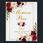"Floral Burgundy Gold Wedding Mimosa Bar Poster<br><div class=""desc"">Watercolor Floral Burgundy Marsala Gold Wedding Mimosa Bar Poster</div>"