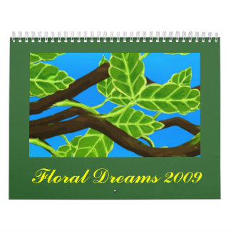 Floral Dreams 2009 Calendar