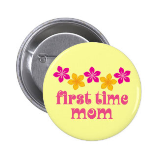 Floral First Time Mom Pinback Button