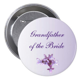 Floral Lilac Flowers Wedding Grandfather of Bride Pinback Button