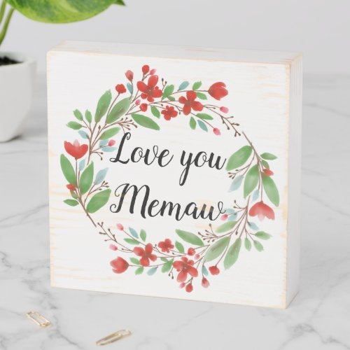 Floral Love You Memaw Wooden Box Sign