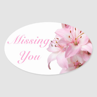 Floral Missing You Pink Lily Flower Love Oval Sticker