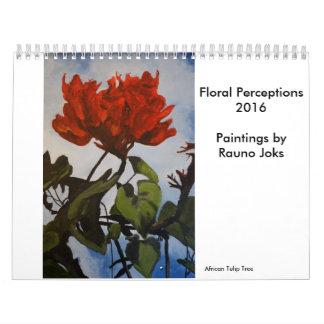 Floral Perceptions 2016  Paintings by Rauno Joks Calendar