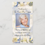 """Floral Photo Sympathy Thank You with Orchids<br><div class=""""desc"""">This design has white orchids and white calla lilies swirled in behind the picture of your loved one.  The front says thank you from the family with a sheer white covering behind.</div>"""