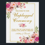 "Floral Pink Gold Wedding Ceremony Unplugged Poster<br><div class=""desc"">Watercolor Floral Pink Blush Gold Wedding Ceremony Unplugged Poster</div>"