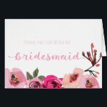 """Floral Thank You For Being My Bridesmaid Card<br><div class=""""desc"""">These romantic floral &#39;Thank You For Being My Bridesmaid&#39; cards are the perfect way to thank your girlfriends for standing by your side as you walk down the aisle.</div>"""