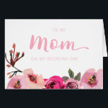 """Floral To My Mom on My Wedding Day Card<br><div class=""""desc"""">These beautiful floral wedding cards are a stylish way to thank your mother for all her love and support on the day you marry.</div>"""