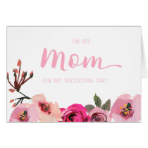 Floral To My Mom on My Wedding Day Card
