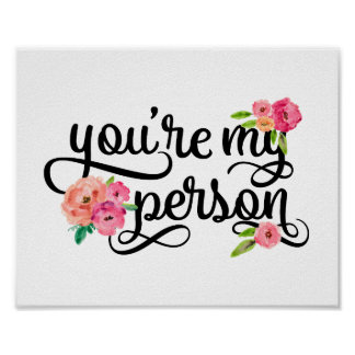 Floral Typography You're My Person Friend Quote Poster