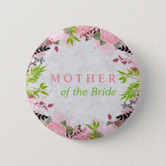 Floral wedding Mother of the Bride Pinback Button