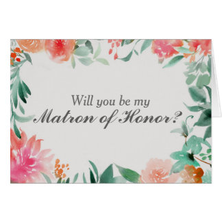 Floral Will You Be My Matron of Honor Card
