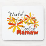 Floral World's Coolest Mamaw Mouse Pad