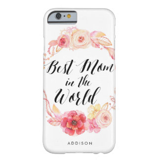 Floral Wreath iPhone 6 Cases Best Mom In The World