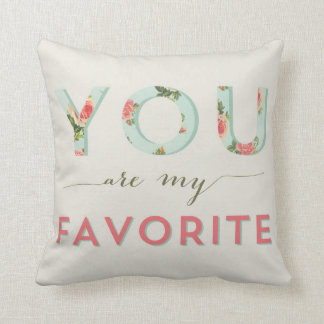 FLORAL - YOU'RE MY FAVORITE THROW PILLOW