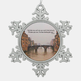 Florence Bridge With Love Quote Snowflake Pewter Christmas Ornament