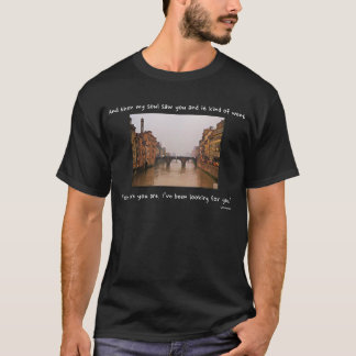 Florence Bridge With Love Quote T-Shirt