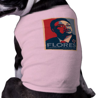 Flores 4 President Doggie Gear T-Shirt