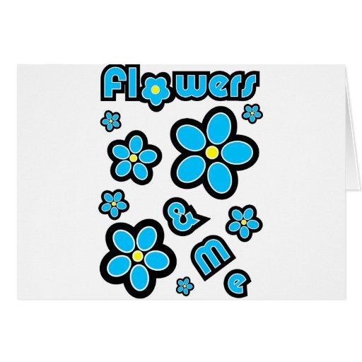Flores y yo tarjeta de felicitación